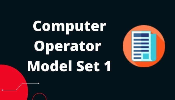 computer operator Model set 1